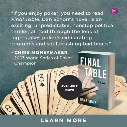 蜗牛扑克:Dan Schorr撰写的关于扑克与政治的惊悚书《决赛桌》上市